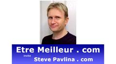 Etre meilleur avec Steve Pavlina